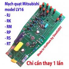 Mạch quạt Mitsubishi LV16-RJ-RK-RM-RS-RT-RP cao cấp