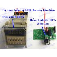 Bộ mạch timer hiển thị led có dimmer chỉnh công suất, thời gian cho máy hàn điểm, hàn chập